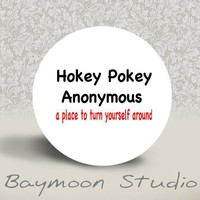 Hokey Pokey Anonymous A Place to Turn Yourself by BAYMOONSTUDIO