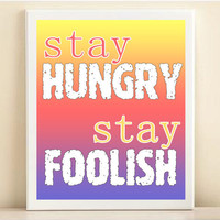 "Steve Jobs Famous Quote Typography Print: ""Stay Hungry Stay Foolish"" 8x10 in Sunset Pastels"