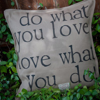 "NEW -""Love What You Do"" hand painted textured natural cotton pillow cover - 20"" x 20"""