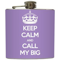 Liquid Courage Flasks: &quot;Call My Big&quot; - Keep Calm and Call My Big Flask
