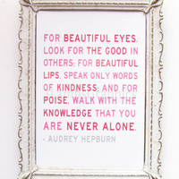 Audrey Hepburn Quote - You Are Never Alone - 8 x 10 Print in Pinks