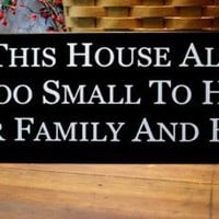 May This House Always Be Too Small To Hold All by CountryWorkshop
