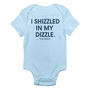 I Shizzled In My Dizzle For Rizzle - Custom 100% Cotton Jersey Knit Baby Bodysuit - FREE SHIPPING