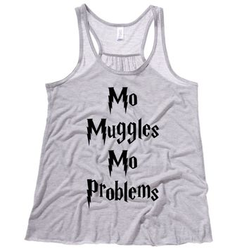 Mo Muggles Mo Problems Womens Flowy Tank