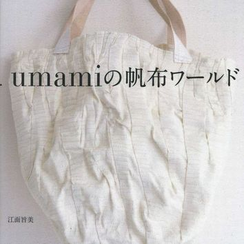 Umami  Canvas World by Yoshimi Ezura - Japanese Sewing Pattern Book for Creative, Unique Bags - B345