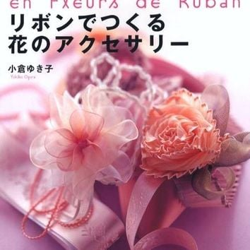 Flower Accessory Made of Ribbon by Yukiko Ogura - Japanese Craft Pattern Book - Ribbon Rose Flower Corsage, Ribbon Belt, Ornament, Bag, B361