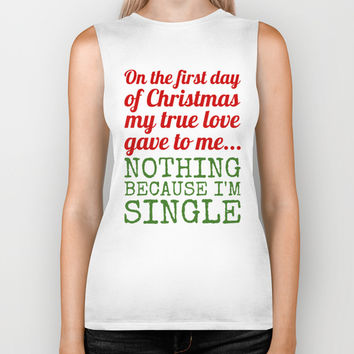 Single On The First Day of Christmas Biker Tank by CreativeAngel | Society6