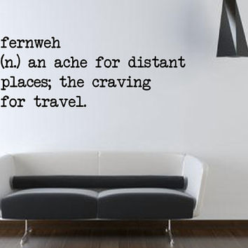 Fernweh Wall Decal - Wall Art - Home Decor - Office - Living Room - Bedroom - Travel Decal - Gift Idea - High Quality Vinyl Graphic