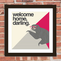 Hipster Sloth Quote Poster Print: Welcome home, darling