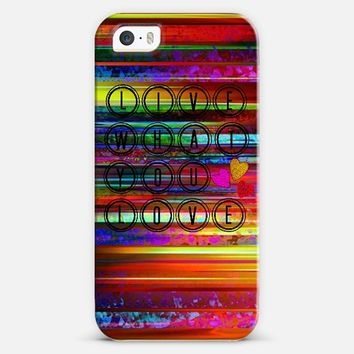 LIVE WHAT YOU LOVE - Colorful Bold Stripes Rainbow Abstract Typography Wisdom Bright Inspiration Motivation Life Happy Fun Modern Painting iPhone 5s case by Ebi Emporium | Casetify
