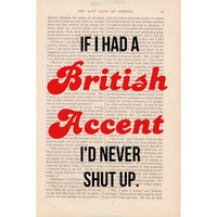 vintage dictionary page art If I Had a BRITISH ACCENT I'd Never Shut Up - vintage book page print - featured in GLAMOUR magazine March 2012