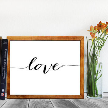 Love Printable - Love Wall Art - Love home decor - Inspirational quote - Caligraphy Print  Instant download 8x10