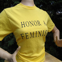 Tshirt Feminism Clothing Honor a Feminist Shirt Womens Rights Equality Power Independence Politics Pride Gender Neutral Powerful Apparel 121