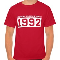 CAUSING Trouble SINCE 1992 BIRTHDAY Tee
