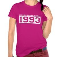 CAUSING Trouble SINCE 1993 BIRTHDAY Tee