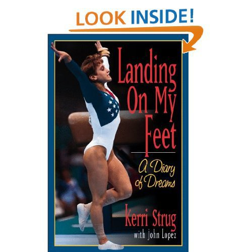 Amazon.com: Landing on My Feet: A Diary of Dreams (9780836269444): Kerri Strug: Books