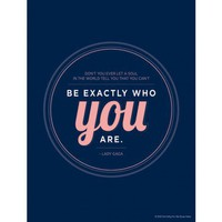 "Dormify For WeStopHate    ""Be Exactly Who You Are"" Print"