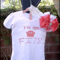 """Tsirt or Onsie For Little Girls Infant Girls And Toddler Girls """"If the Crown Fits"""" Clothing"""