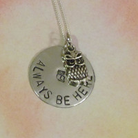OWL Necklace - ALWAYS be HERE - Hand Stamped Jewelry - Gift for her - Best Friends