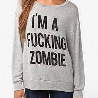 Daydreamer LA Im A F*cking Zombie Sweatshirt