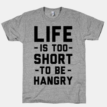 Life Is Too Short To Be Hangry