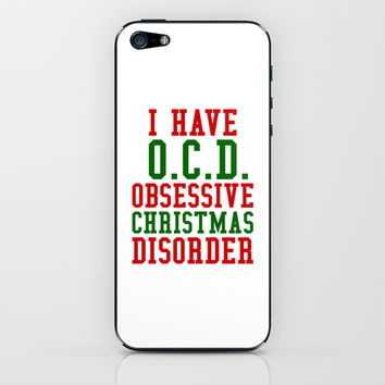 I Have O.C.D. Obsessive Christmas Disorder iPhone & iPod Skin by CreativeAngel | Society6