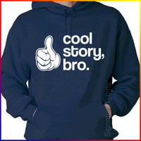 Cool Story Bro Funny Hooded Sweatshirt Hoodie S-XL more colors available