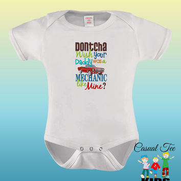Dontcha Wish Your Daddy Was a Mechanic Like Mine? EMBROIDERED Baby Girl Baby Boy Gender Neutral Bodysuit or Toddler Tshirt