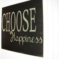 Choose Happiness Antiqued Inspiration Sign Happy by cellardesigns