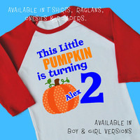 This Little Pumpkin is Turning Two. Personalized T Shirt Raglan Onesuit Romper. 1st 2nd 3rd 4th Birthday Thanksgiving Turkey Harvest (8519B)