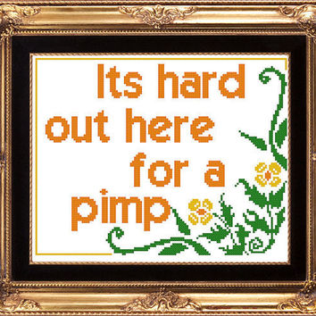 Its hard out here for a pimp - PDF counted cross stitch pattern 8X10