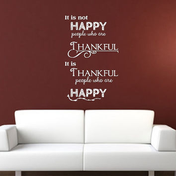 Thanksgiving Wall Decal It is Thankful People Who are Happy 22480
