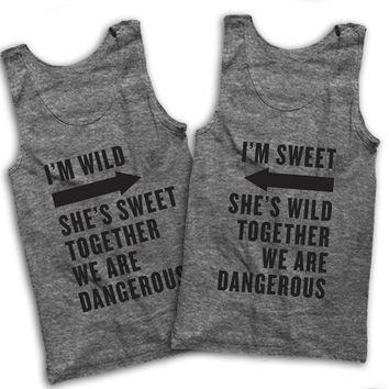 I'm Wild, She's Sweet, Together We Are Dangerous
