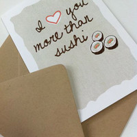 I Love You More Than Sushi   5 x 7 Greeting Card by UUPP on Etsy