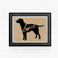 Labrador Love - Burlap Printed Wall Art : Lab, Silhouette, Labrador Retriever, Dog, Wall Art, Rustic, Typography, Dog Lover Gift