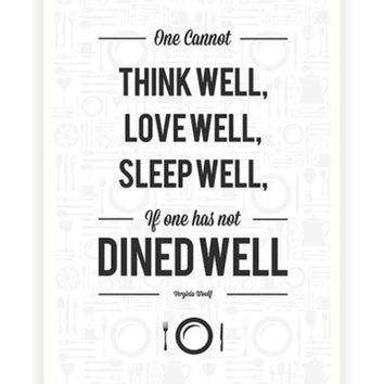 One cannot think well love well sleep well Virginia Woolf Food Courts Wall Décor Quotes Poster from Lab No. 4