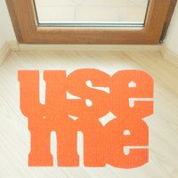 Use me doormat . Original floor mat. Cool door mat