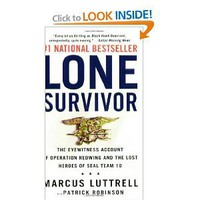 Lone Survivor: The Eyewitness Account of Operation Redwing and the Lost Heroes of SEAL Team 10 [Mass Market Paperback]