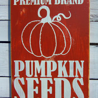 Fall Harvest Decor -Pumpkin Seeds Typography Wood Sign