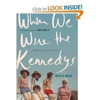 Amazon.com: When We Were the Kennedys: A Memoir from Mexico, Maine (9780547630144): Monica Wood: Books