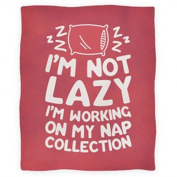 I'm Not Lazy I'm Working On My Nap Collection