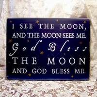 I See the Moon Wood Painted Sign