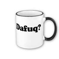 Funny dafuq humor coffee mugs from Zazzle.com