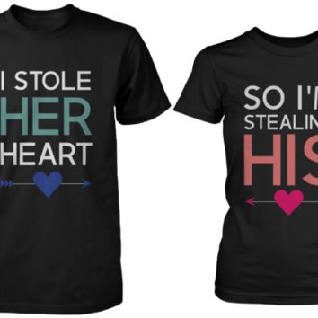I Stole Her Heart So I'm Stealing Heart Matching Couple Shirts (Set)