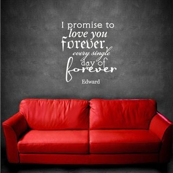 18x20  I promise Love you Forever Edward Twilight Eclipse Wallpaper Door Decoration Vinyl Decor Wall Lettering Words Quotes Decals Art Custom Willow Creek Signs