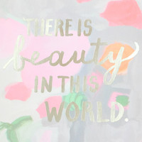 There Is Beauty Foil Print - Default Title