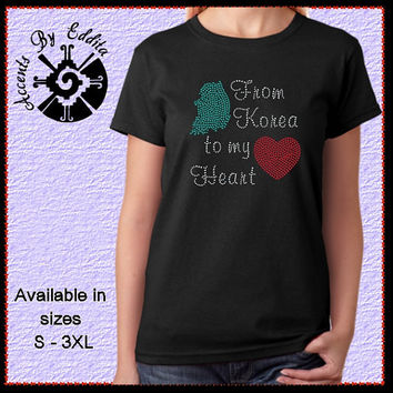 Rhinestone Adoption Ladies T Shirt or Tank From Korea to my Heart in Sizes S - 3XL perfect Adoption present
