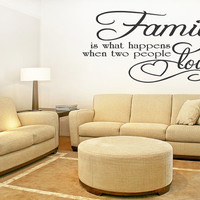Family is What Happens When Two People Vinyl Wall Decal Lettering Quote Saying Sticker (61)
