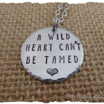Personalized Hand Stamped Necklace - A Wild Heart Can't Be Tamed - Gift for her - Unisex - Silver Jewelry