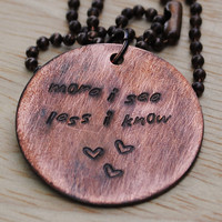 "Michael Franti Pendant Reads ""More I See Less I Know"" with Hearts on a Ball Chain Necklace"